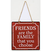 Friends Are Family You Choose Metal Sign